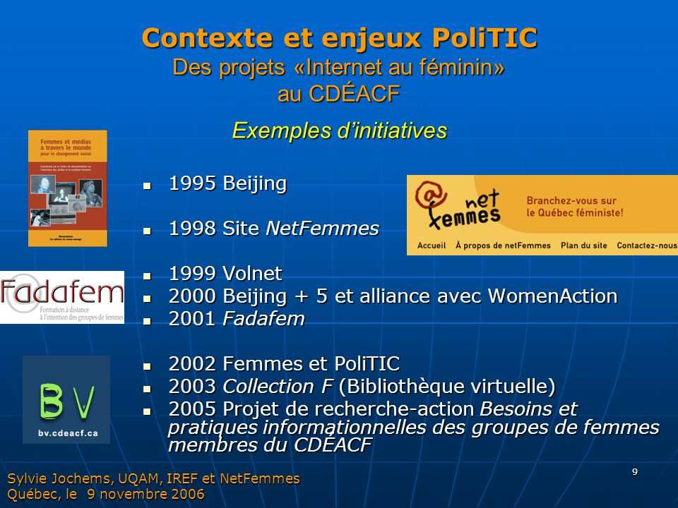 Contexte et enjeux PoliTIC Des projets «Internet au féminin» au CDÉACF Exemples d'initiatives