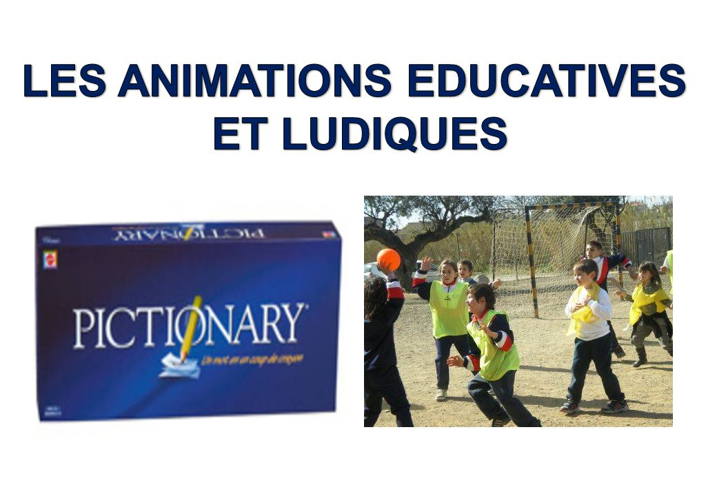 LES ANIMATIONS EDUCATIVES