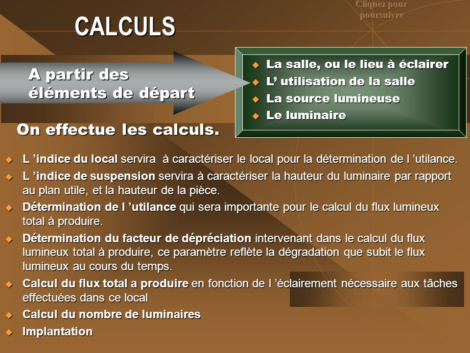 CALCULS A partir des éléments de départ On effectue les calculs.