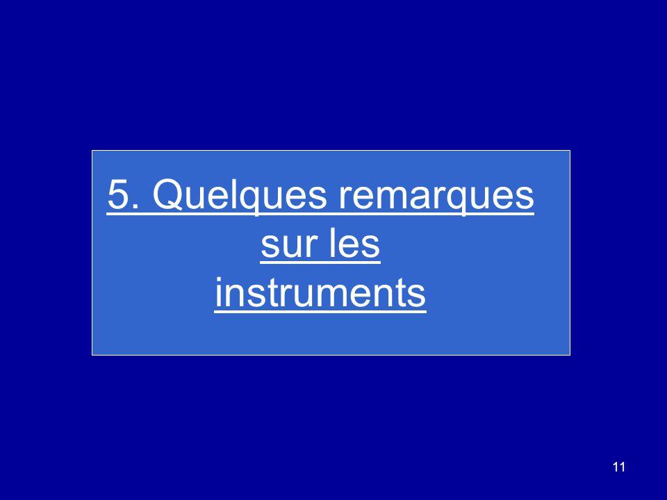 5. Quelques remarques sur les instruments