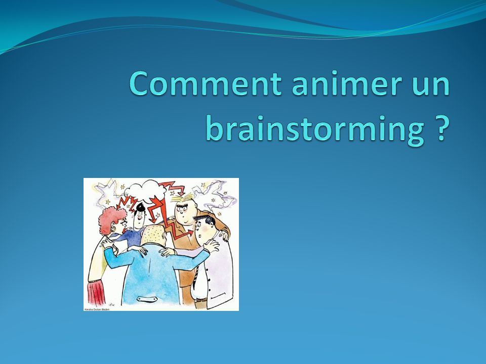 Comment animer un brainstorming