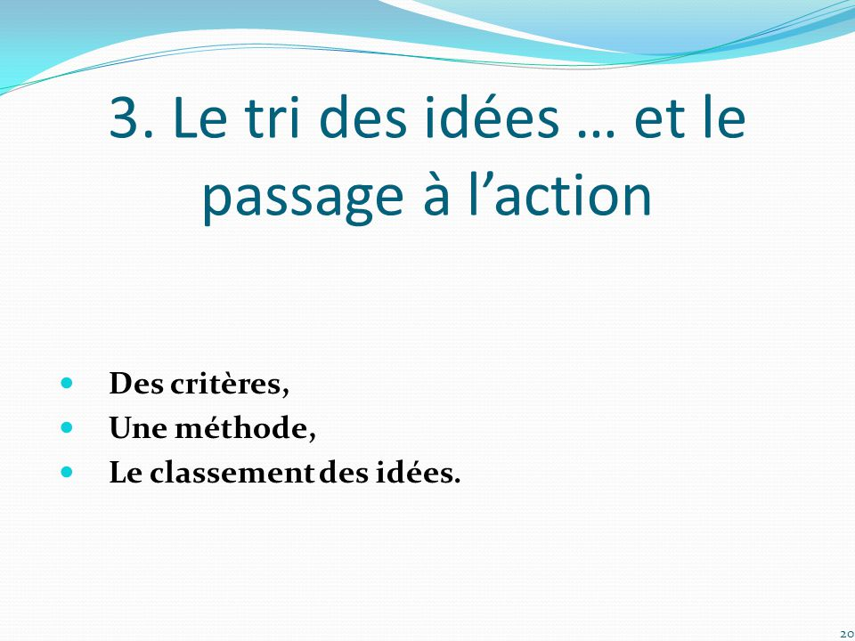 3. Le tri des idées … et le passage à l'action