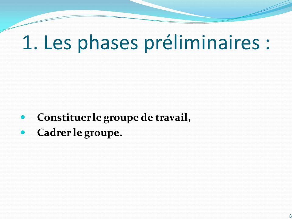 1. Les phases préliminaires :