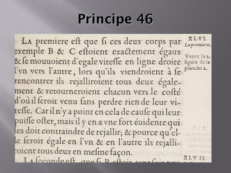 Principe 46 principe 46 : si deux corps identiques se choquent avec des vitesses égales, ils rebondiront chacun avec sa vitesse.