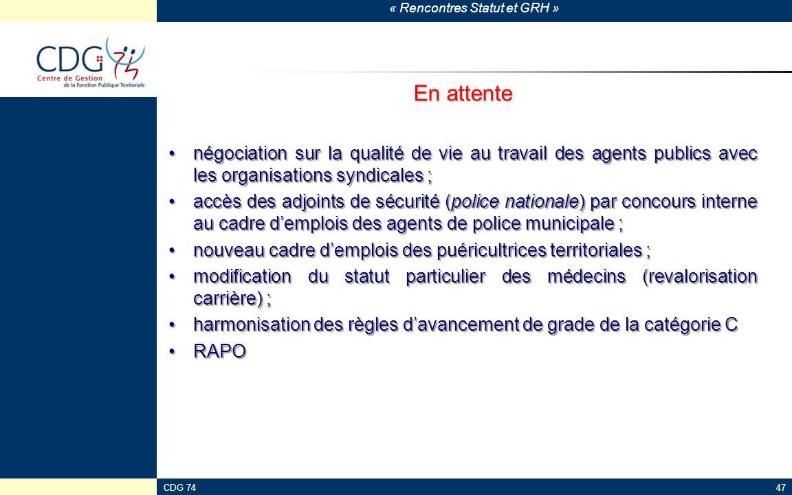 En attente négociation sur la qualité de vie au travail des agents publics avec les organisations syndicales ;