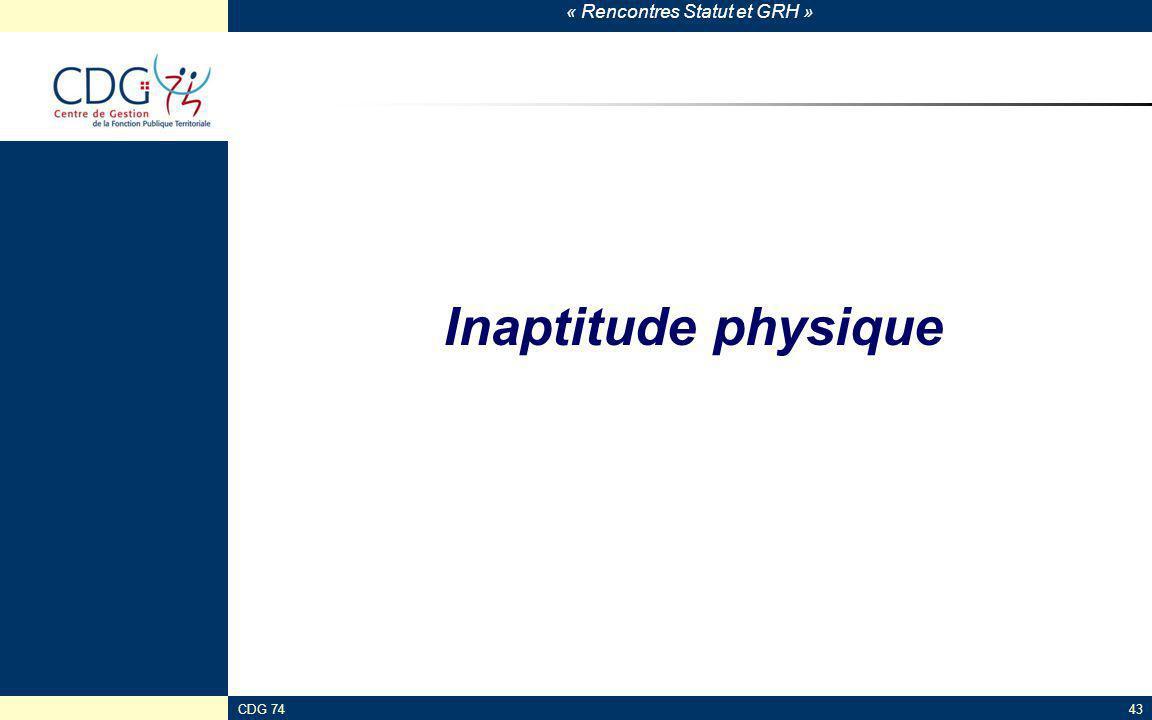 Inaptitude physique CDG 74