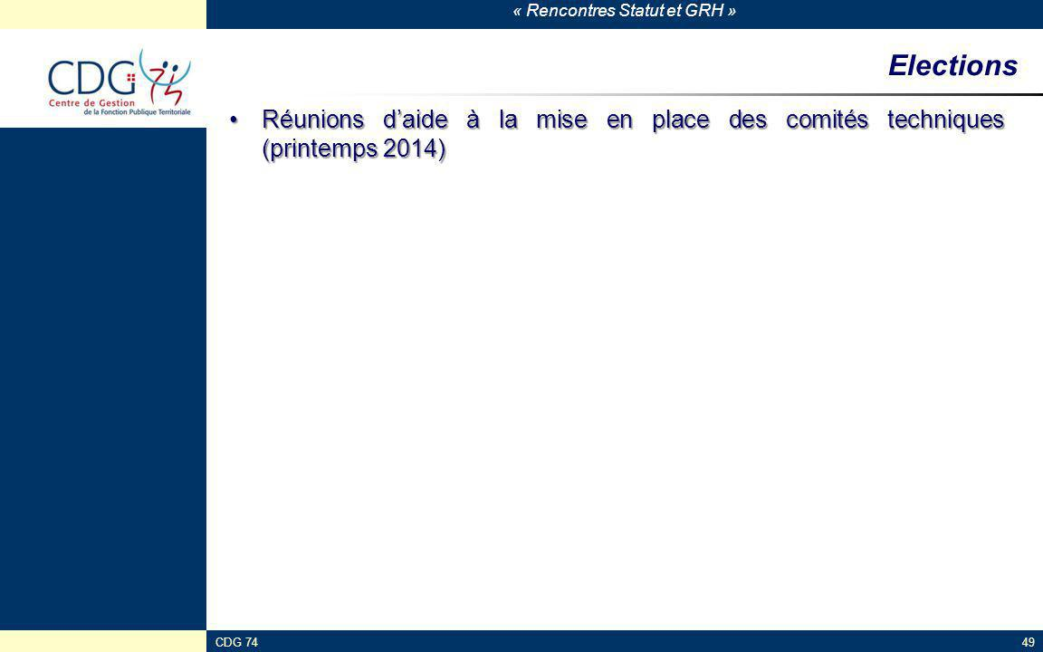 Elections Réunions d'aide à la mise en place des comités techniques (printemps 2014) CDG 74