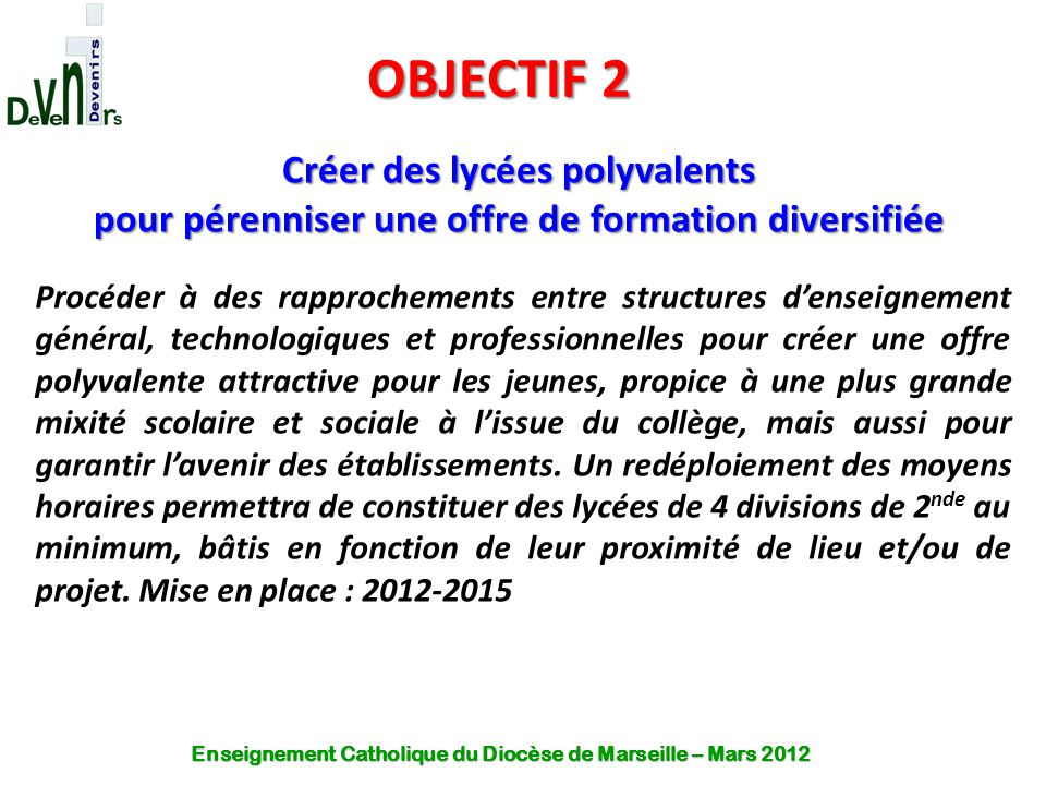 OBJECTIF 2 Créer des lycées polyvalents