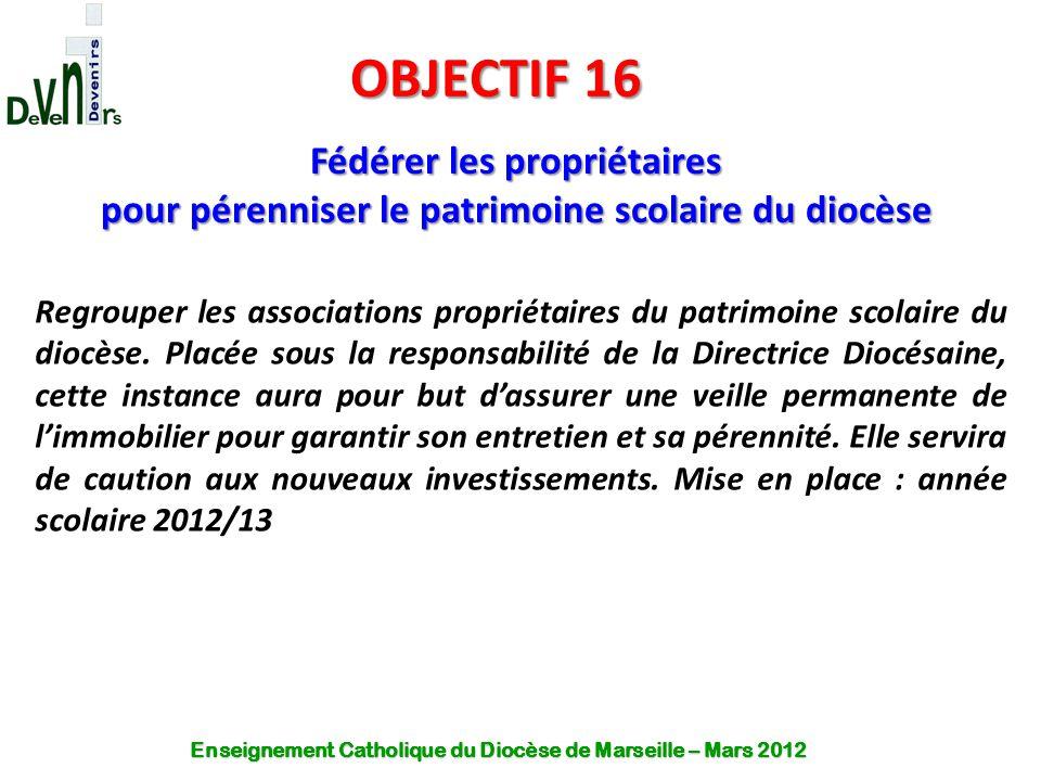 OBJECTIF 16 Fédérer les propriétaires