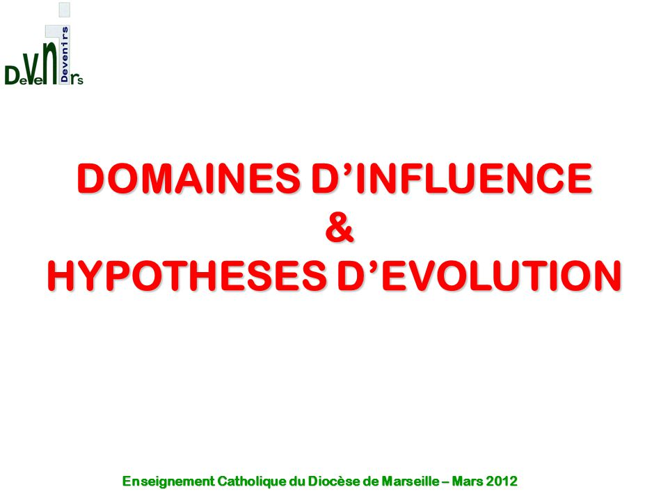 DOMAINES D'INFLUENCE & HYPOTHESES D'EVOLUTION