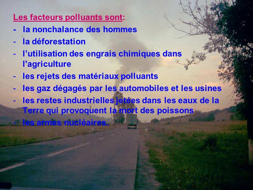 Les facteurs polluants sont: