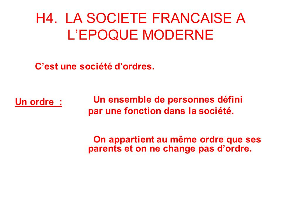 H4. LA SOCIETE FRANCAISE A L'EPOQUE MODERNE