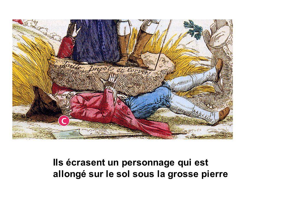 Ils écrasent un personnage qui est allongé sur le sol sous la grosse pierre