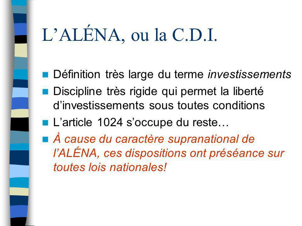 L'ALÉNA, ou la C.D.I. Définition très large du terme investissements