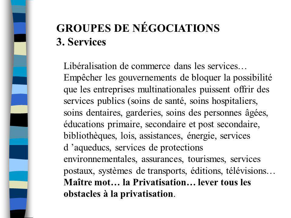 GROUPES DE NÉGOCIATIONS 3. Services