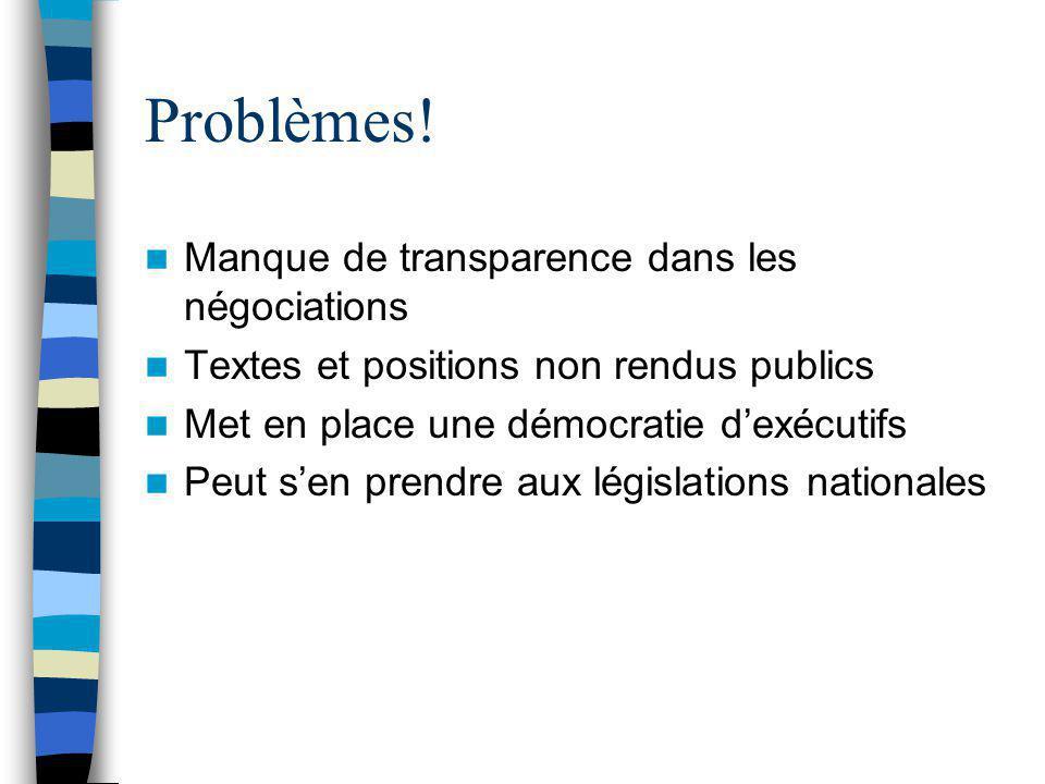 Problèmes! Manque de transparence dans les négociations