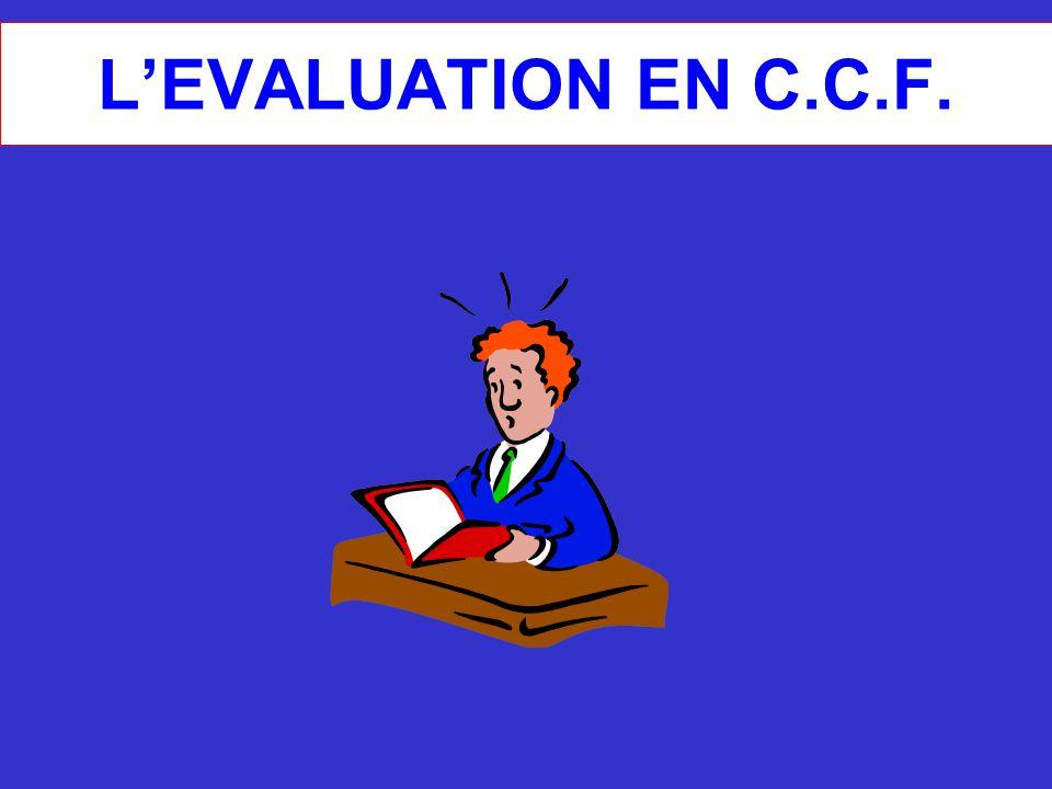 L'EVALUATION EN C.C.F.