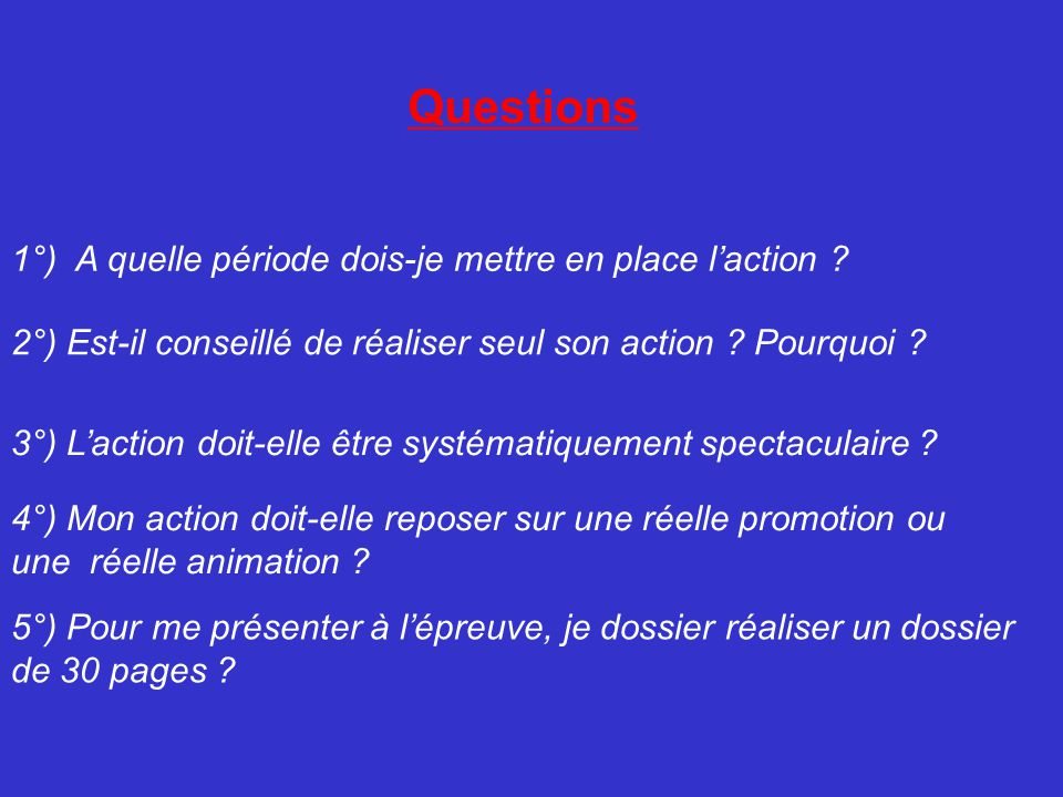 Questions 1°) A quelle période dois-je mettre en place l'action