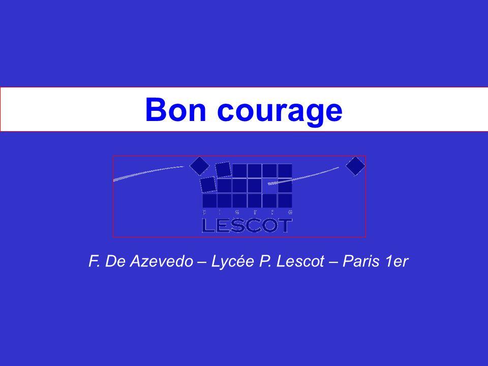 F. De Azevedo – Lycée P. Lescot – Paris 1er
