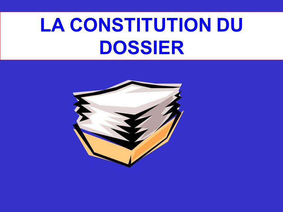 LA CONSTITUTION DU DOSSIER