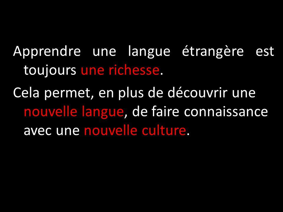 Apprendre une langue étrangère est toujours une richesse