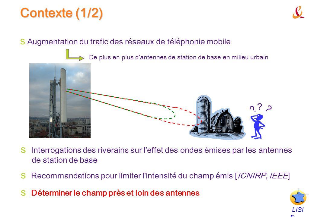 Contexte (1/2) Augmentation du trafic des réseaux de téléphonie mobile. De plus en plus d antennes de station de base en milieu urbain.