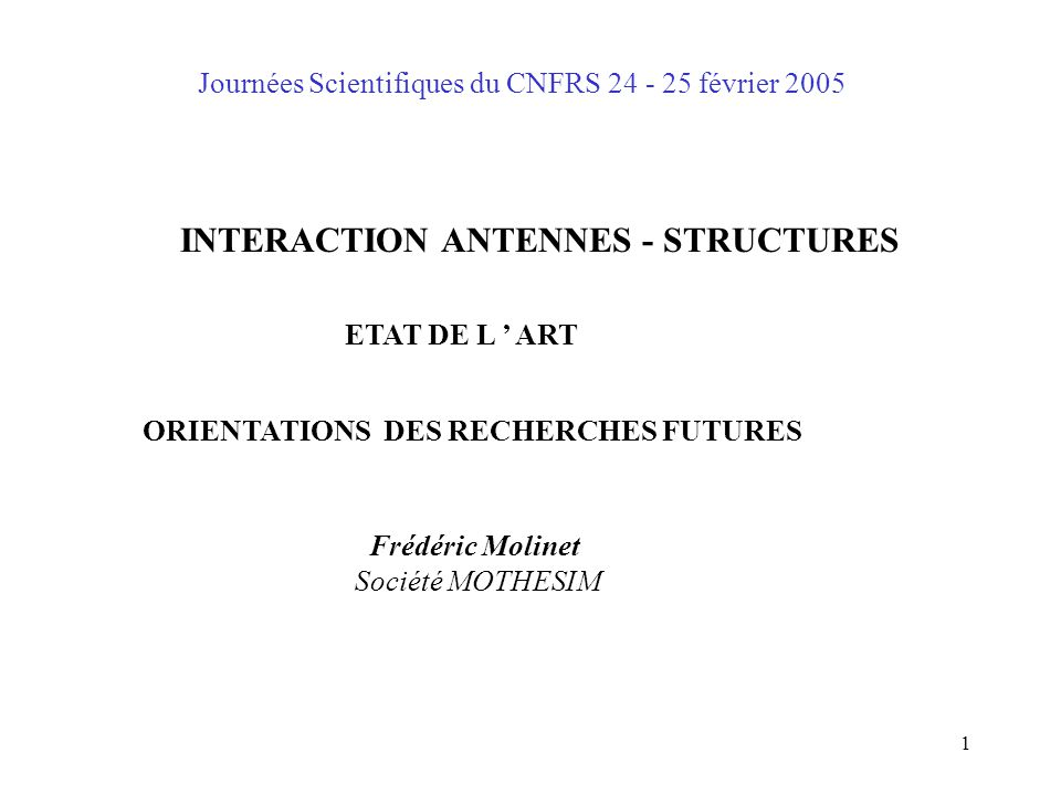 INTERACTION ANTENNES - STRUCTURES ORIENTATIONS DES RECHERCHES FUTURES