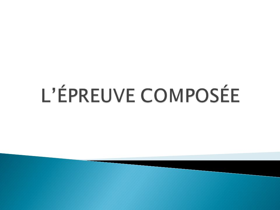 L'ÉPREUVE COMPOSÉE
