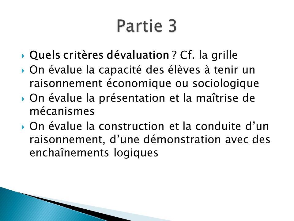 Partie 3 Quels critères dévaluation Cf. la grille