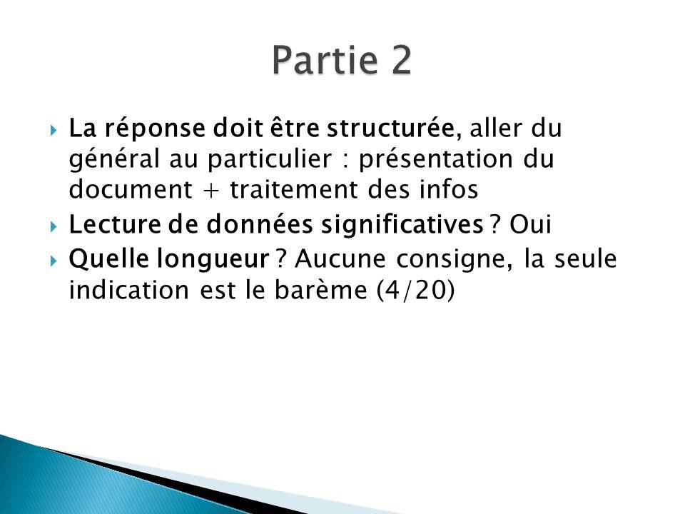 Partie 2 La réponse doit être structurée, aller du général au particulier : présentation du document + traitement des infos.