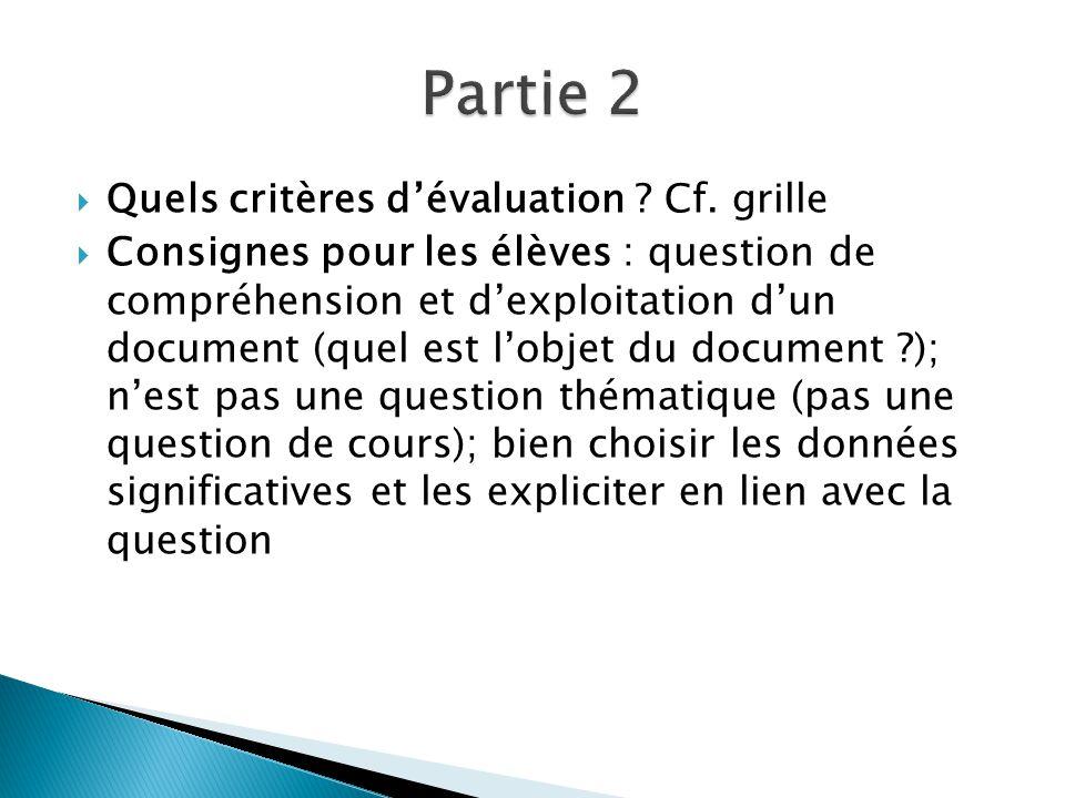 Partie 2 Quels critères d'évaluation Cf. grille