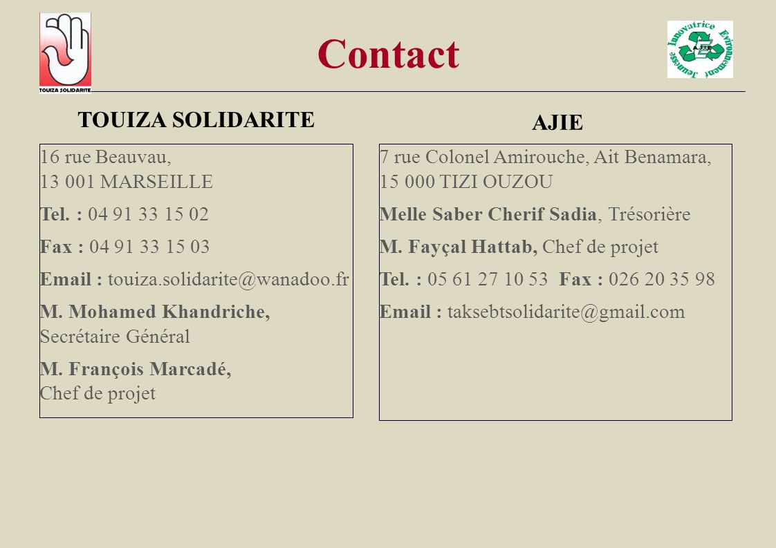 Contact TOUIZA SOLIDARITE AJIE 16 rue Beauvau, 13 001 MARSEILLE