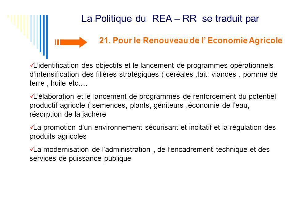 La Politique du REA – RR se traduit par