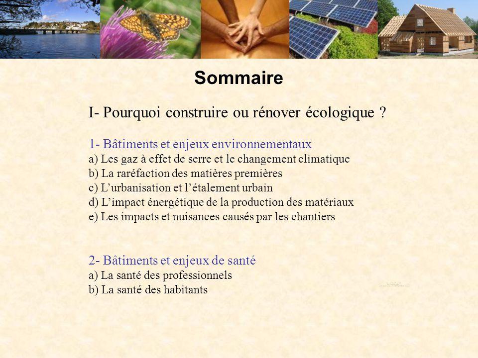 Sommaire I- Pourquoi construire ou rénover écologique