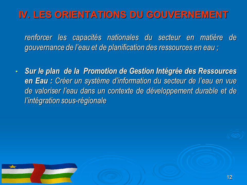 IV. LES ORIENTATIONS DU GOUVERNEMENT