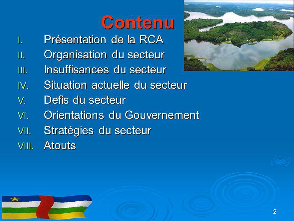 Contenu Présentation de la RCA Organisation du secteur