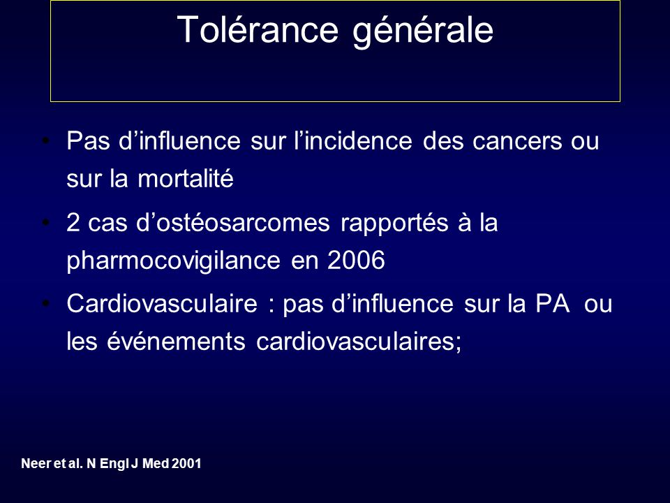 Tolérance générale Source: GHAC Sec 12.2.2.1. Overview of Treatment-Emergent Adverse Events Neer et al 2001.
