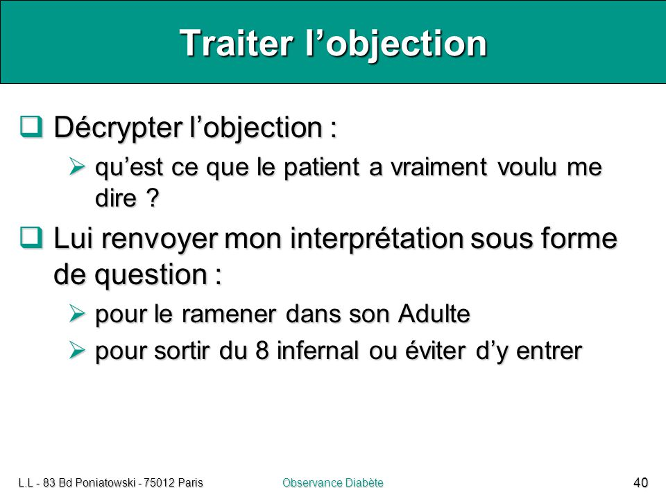 Traiter l'objection Décrypter l'objection :