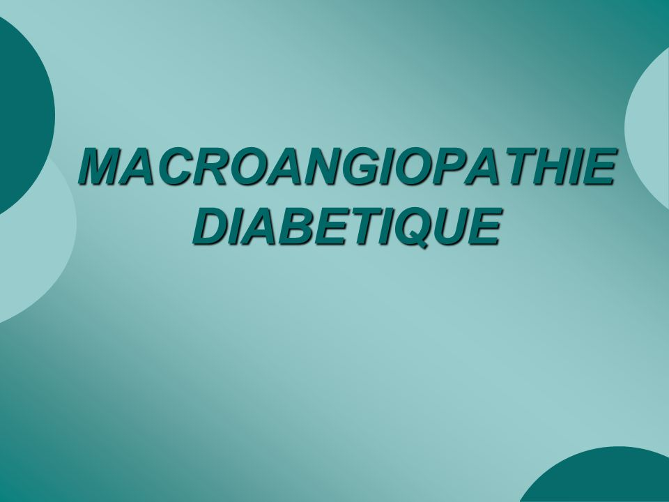 MACROANGIOPATHIE DIABETIQUE