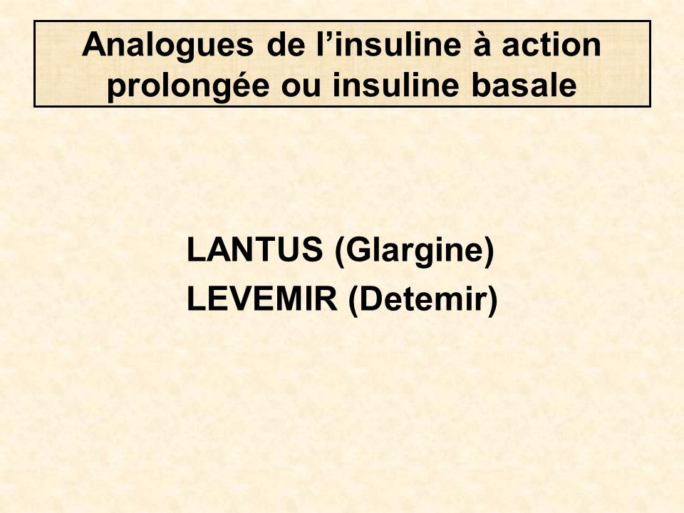 Analogues de l'insuline à action prolongée ou insuline basale