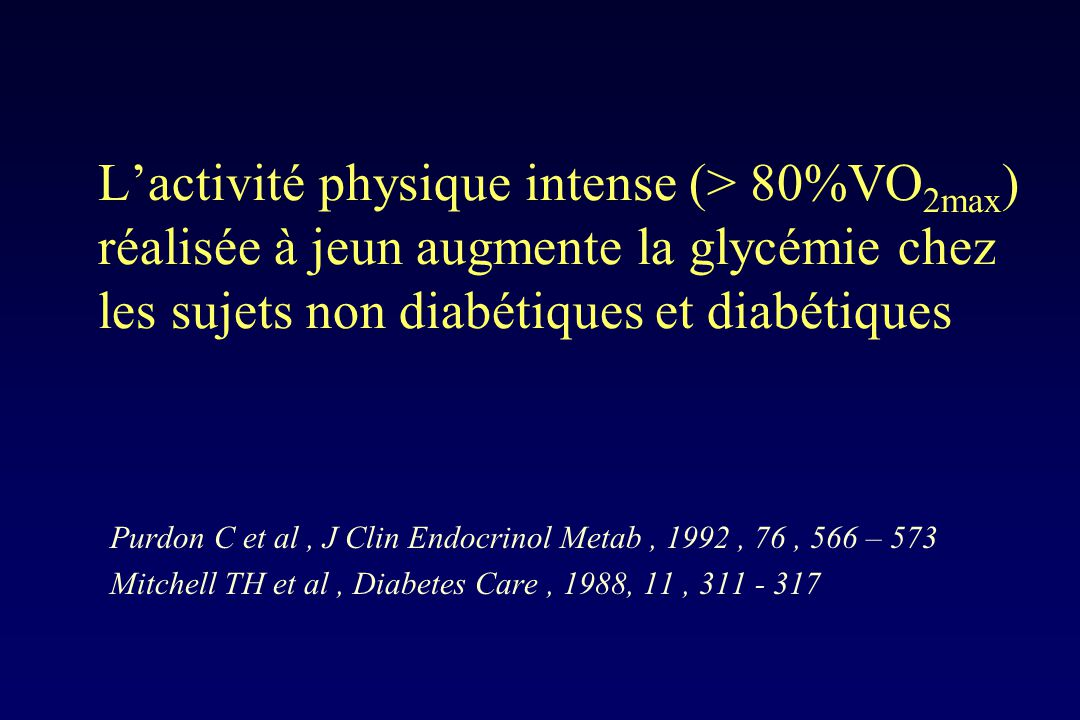 L'activité physique intense (> 80%VO2max) réalisée à jeun augmente la glycémie chez les sujets non diabétiques et diabétiques