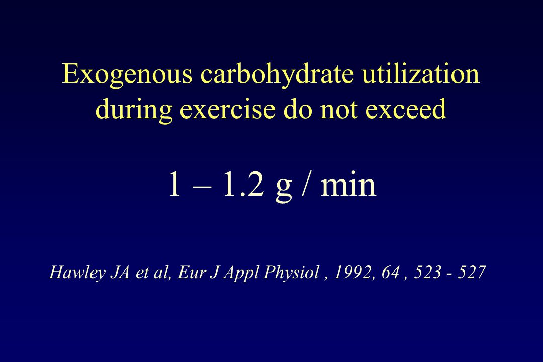 Exogenous carbohydrate utilization during exercise do not exceed 1 – 1