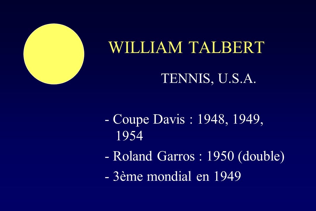 WILLIAM TALBERT TENNIS, U.S.A. - Coupe Davis : 1948, 1949, 1954