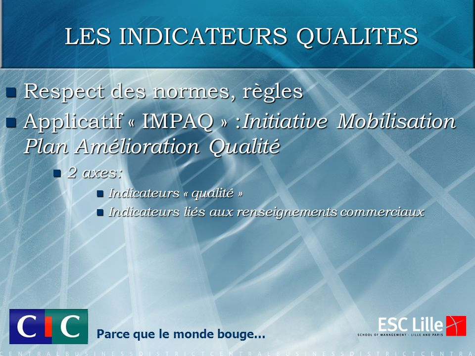 LES INDICATEURS QUALITES
