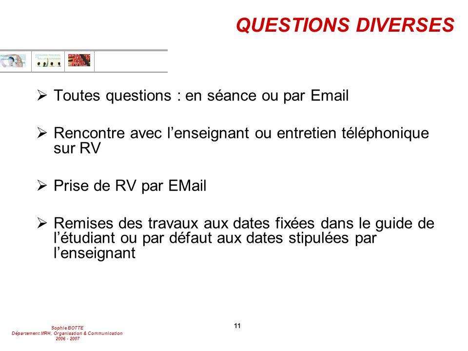 QUESTIONS DIVERSES Toutes questions : en séance ou par Email