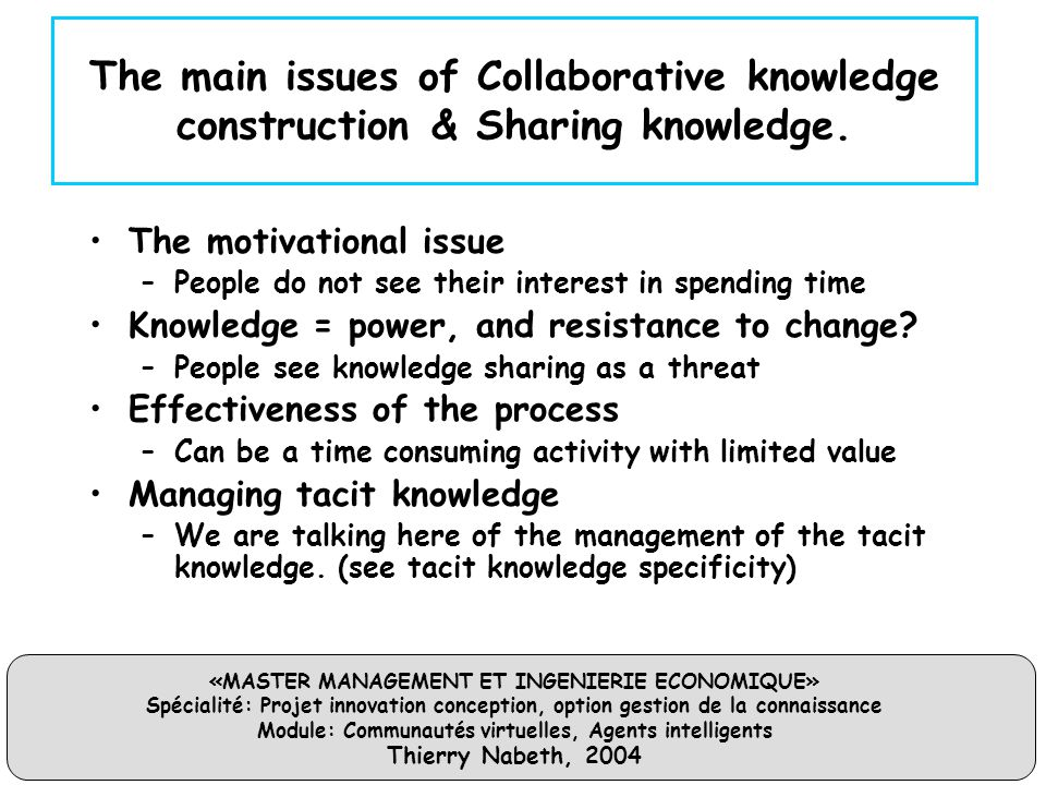 The main issues of Collaborative knowledge construction & Sharing knowledge.