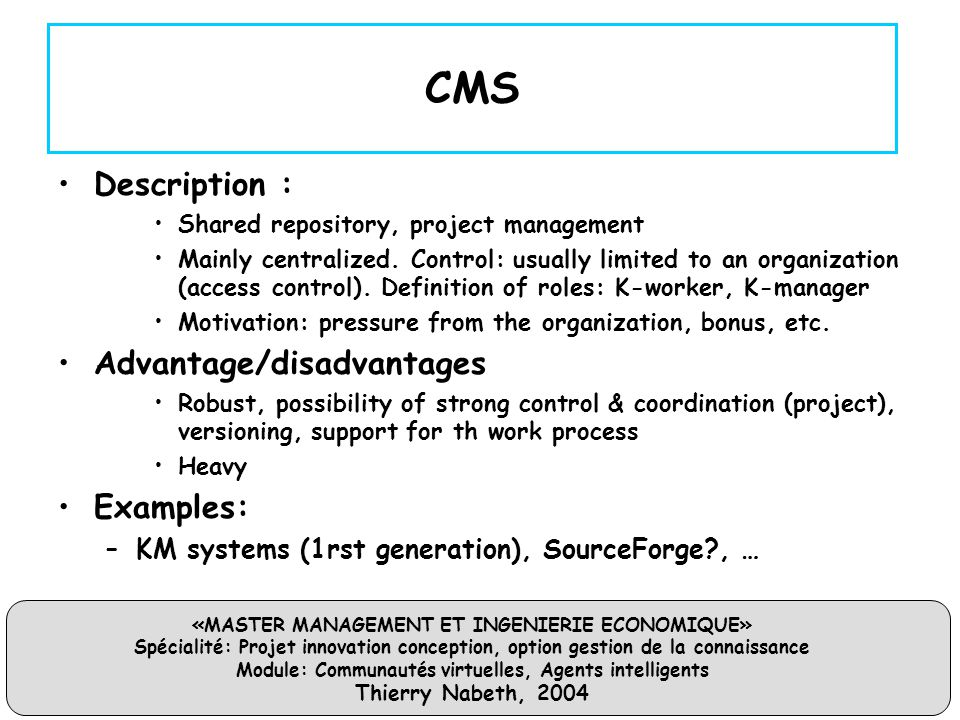 CMS Description : Advantage/disadvantages Examples: