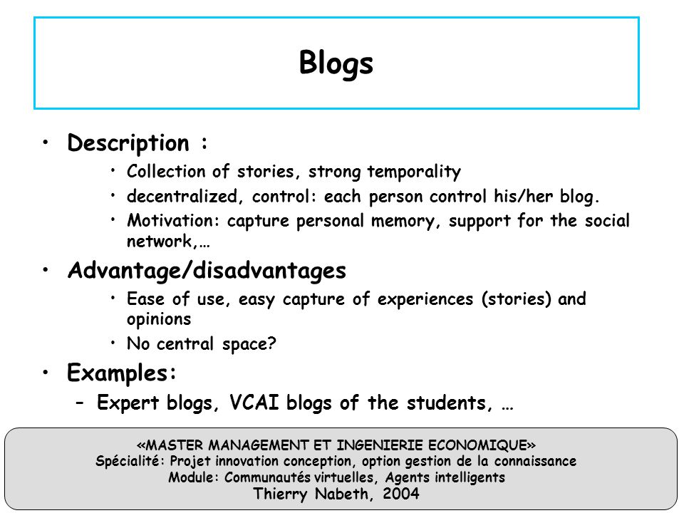 Blogs Description : Advantage/disadvantages Examples: