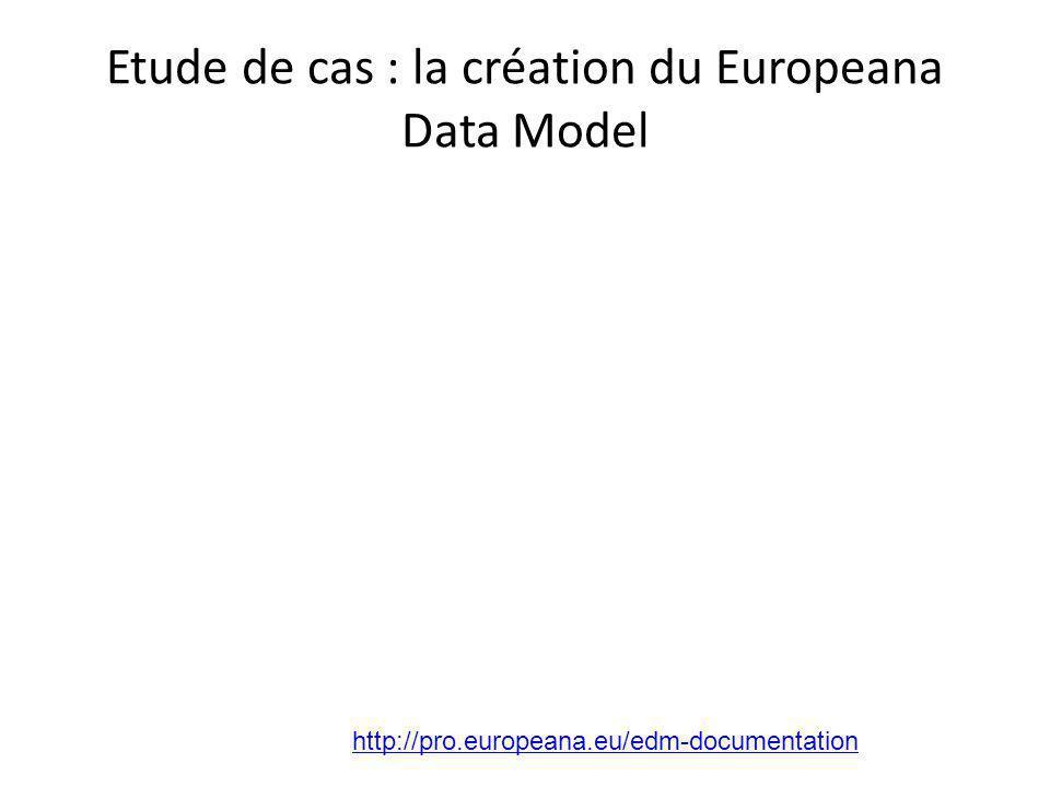 Etude de cas : la création du Europeana Data Model