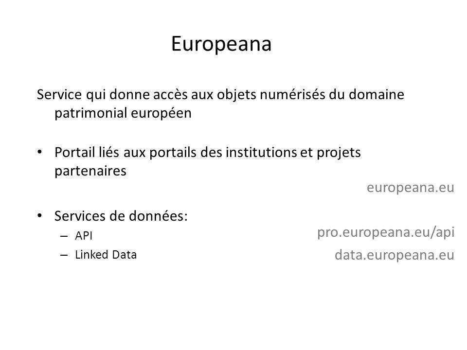 Europeana Service qui donne accès aux objets numérisés du domaine patrimonial européen.